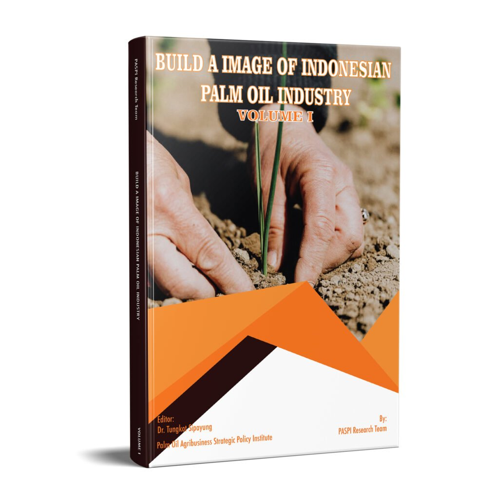 Build A Image Of Indonesian Palm Oil Industry Vol I